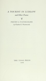 Cover of: A tourist in Ludlow, and other poems | Charles E. Wadsworth