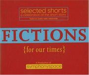 Cover of: Selected Shorts: Fictions for Our Times: Listener Favorites Old & New (Selected Shorts series)