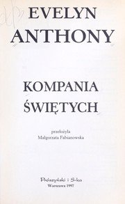 Cover of: Kompania s wie ·tych | Evelyn Anthony