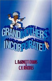 Cover of: Grandmothers, Incorporated | Barnett L. Evans, Crystal V. Rhodes