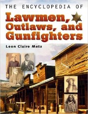 Cover of: Encyclopedia of Lawmen, Outlaws and Gunfighters
