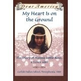 Cover of: My heart is on the ground: the diary of Nannie Little Rose, a Sioux girl