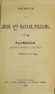 Cover of: Memoir of Jesse and Hannah Williams, late of Plymouth, Montgomery County, Pennsylvania | Jesse Williams