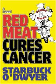 Cover of: Red Meat Cures Cancer | Starbuck ODwyer