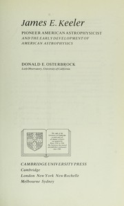 Cover of: James E. Keeler, pioneer American astrophysicist, and the early development of American astrophysics