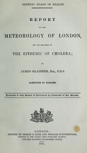 Cover of: Report on the meteorology of London, and its relation to the epidemic of cholera