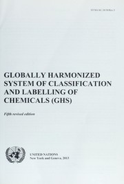 Cover of: Globally harmonized system of classification and labelling of chemicals (GHS) | United Nations. Economic Commission for Europe. Secretariat