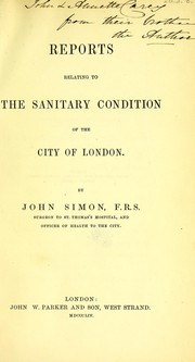 Cover of: Reports relating to the sanitary condition of London