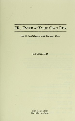 ER-- enter at your own risk by Joel Cohen