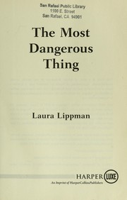 Cover of: The most dangerous thing
