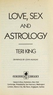 Cover of: Love, sex, and astrology | Teri King