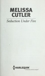 Cover of: Seduction under fire | Melissa Cutler