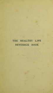 Cover of: The healthy life beverage book | H. Valentine Knaggs