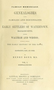 Cover of: Genealogies of the families and descendants of the early settlers of Watertown, Massachusetts, including Waltham and Weston | Henry Bond