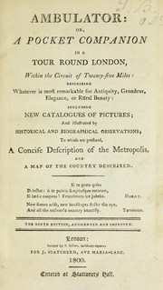 Cover of: Ambulator, or, A pocket companion in a tour round London, within the circuit of twenty-five miles | James Scatcherd