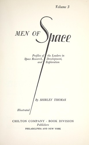 Men of space; profiles of the leaders in space research, development, and exploration by