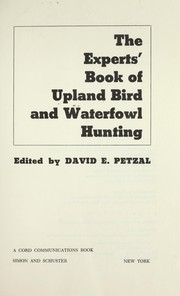 Cover of: The experts' book of upland bird and waterfowl hunting