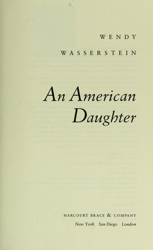 character analysis of lyssa in an american daughter a play by wendy wassertein Wendy wasserstein (october 18, 1950 – january 30, 2006) was an american playwrightshe was an andrew dickson white professor-at-large at cornell universityshe received the tony award for best play and the pulitzer prize for drama in 1989 for her play.