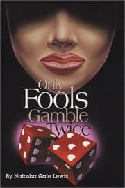 Cover of: Only Fools Gamble Twice | Natosha Gale Lewis