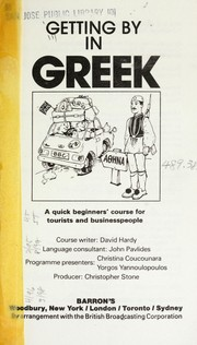 Cover of: Getting by in Greek : a quick beginners' course for tourists and business people |