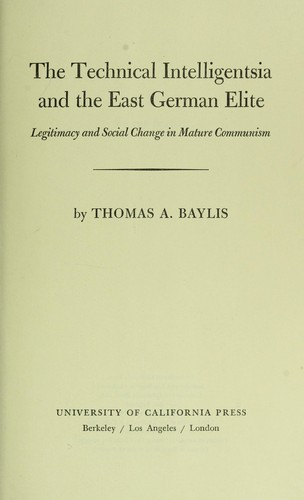The technical intelligentsia and the East German elite by Thomas A. Baylis