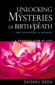 Cover of: Unlocking the mysteries of birth and death: Buddhism in the contemporary world