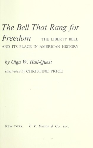 The bell that rang for freedom; the Liberty Bell and its place in American history by