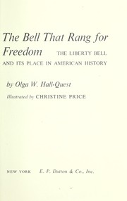 Cover of: The bell that rang for freedom; the Liberty Bell and its place in American history |
