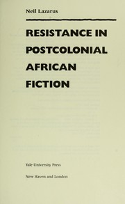 Cover of: Resistance in postcolonial African fiction | Neil Lazarus