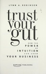 Cover of: Trust your gut | Lynn A. Robinson