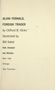 Alvin Fernald Foreign Trader by Clifford B. Hicks