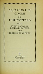 Cover of: Squaring the circle ; with, Every good boy deserves favour ; and, Professional foul | Tom Stoppard