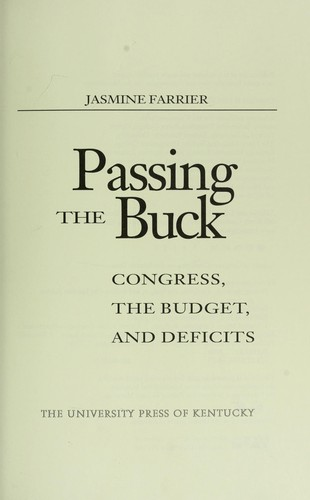Passing the buck : Congress, the budget, and deficits by