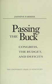 Cover of: Passing the buck : Congress, the budget, and deficits |