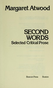 Cover of: Second words : selected critical prose |
