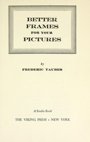 Cover of: Better frames for your pictures