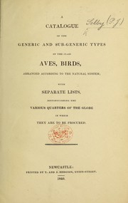 Cover of: A Catalogue of the generic and sub-generic types of the class Aves arranged according to the natural system