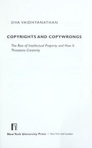 Cover of: Copyrights and copywrongs | Siva Vaidhyanathan