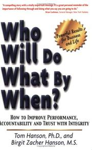 Cover of: Who Will Do What By When? How to Improve Performance, Accountability and Trust with Integrity