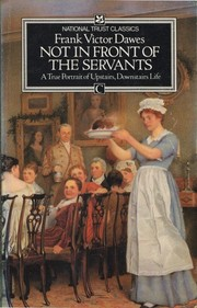 Cover of: Not in front of the servants | Frank Victor Dawes