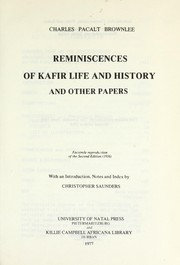 Cover of: Reminiscences of Kafir life and history and other papers | Charles Pacalt Brownlee