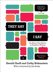 Cover of: They Say, I Say: The Moves that Matter in Academic Writing
