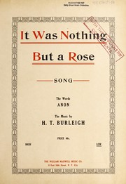 Cover of: It was nothing but a rose | H. T. Burleigh