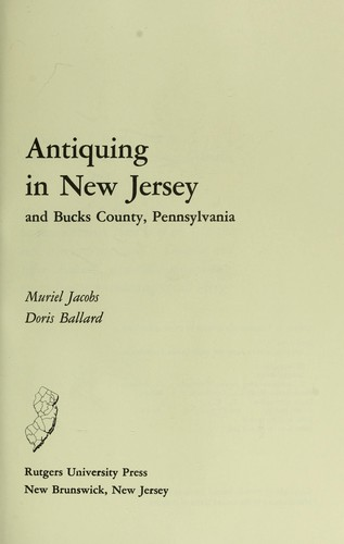 Antiquing in New Jersey and Bucks County, Pennsylvania by Muriel Jacobs