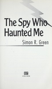 Cover of: The Spy Who Haunted Me: A Secret Histories Novel