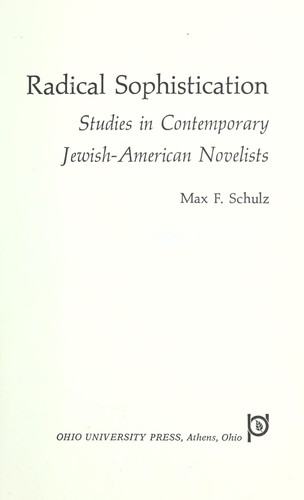 Radical sophistication; studies in contemporary Jewish-American novelists by