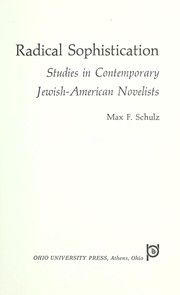 Cover of: Radical sophistication; studies in contemporary Jewish-American novelists |