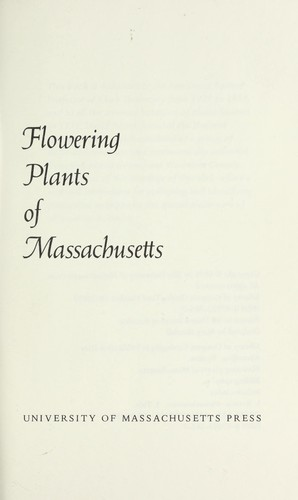 Flowering plants of Massachusetts by Vernon Ahmadjian