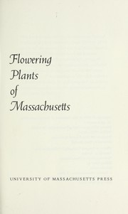Cover of: Flowering plants of Massachusetts | Vernon Ahmadjian