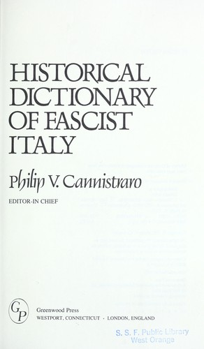 Historical dictionary of Fascist Italy by Philip V. Cannistraro, editor-in-chief.